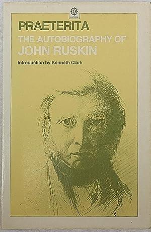 Praeterita: The Autobiography of John Ruskin: Ruskin, John
