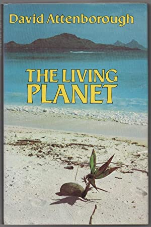 The Living Planet: A Portrait of the: Attenborough, David