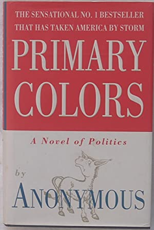 primary colors a novel of politics anonymous - Primary Colors Book