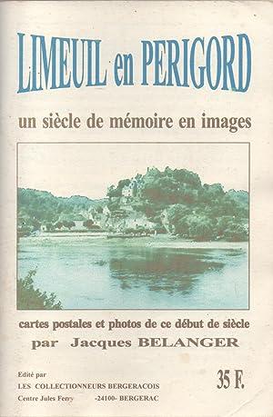Limeuil en Perigord: un siècle de mémoire: Bélanger, Jacques