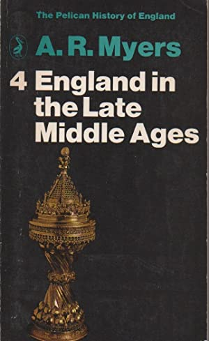England in the Late Middle Ages: The: Myers, A. R.