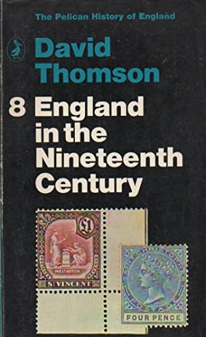 England in the Nineteenth Century (1815-1914): The Pelican History of England volume 8