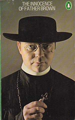 The Innocence of Father Brown: Chesterton, G. K.