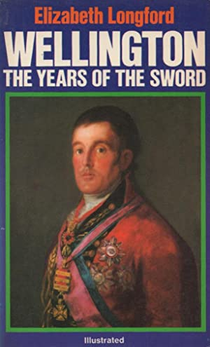 Wellington: Ther Years of the Sword