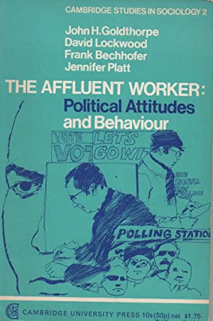 The Affluent Worker: political attitudes and behaviour