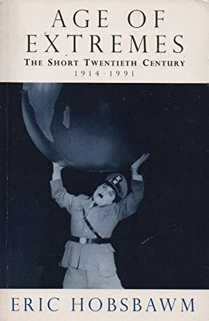 Age of Extremes: The Short Twentieth Century 1914-91