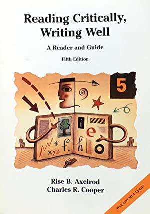 Reading Critically Writing Well: A Reader and Guide