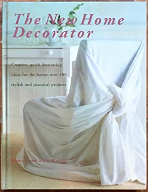 The New Home Decorator: Creative, quick decorating ideas for the home