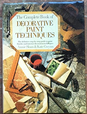 Complete Book of Decorative Paint Techniques: A Step-by-Step Source Book of Paint Finishes and In...