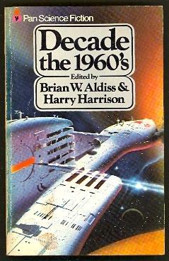 Decade: The 1960's: Aldiss, Brian W. & Harry Harrison (Eds)