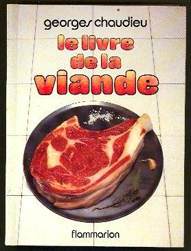 Le Livre de la Viande: Les viandes de boucherie, La Charcuterie, La triperie, La volaille, Le ...