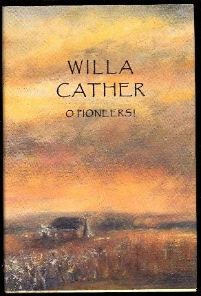 O Pioneers!: cather, Willa
