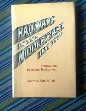 Railways In The Middle East 1856-1948: Khairallah, Shereen