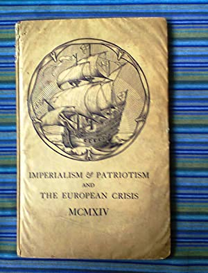 Imperialism & Patriotism And The European Crisis MCMXIV