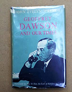 Geoffrey Dawson And Our Times