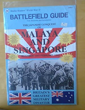 Battliefield Guide To The Japanese Conquest Of Malaya And Singapore