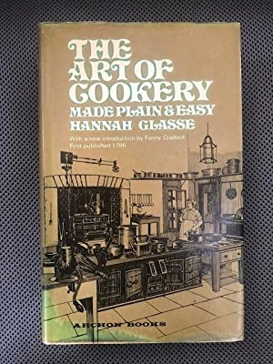 The Art of Cookery Made Plain &: Glasse, Hannah
