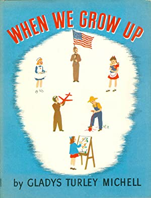 When We Grow Up: Michell, Gladys Turley