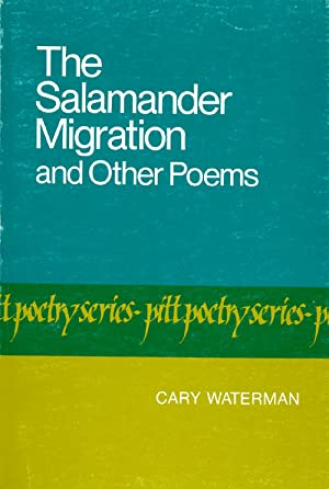 The Salamander Migration and Other Poems: Waterman, Cary