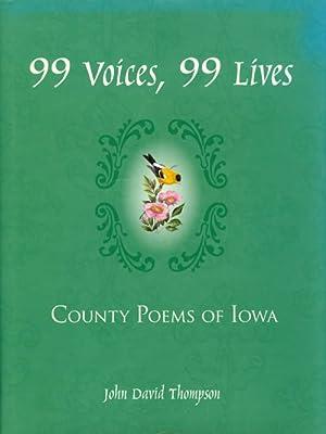 99 Voices, 99 Lives: County Poems of Iowa: Thompson, John David