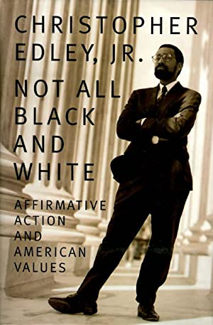 Not All Black and White : Affirmative Action and American Values: Edley, Christopher Jr.