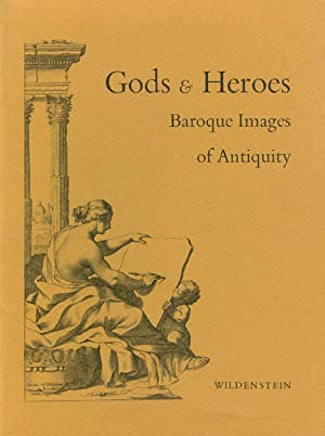 Gods and Heroes: Baroque Images of Antiquity: Coolidge, John; Williams,