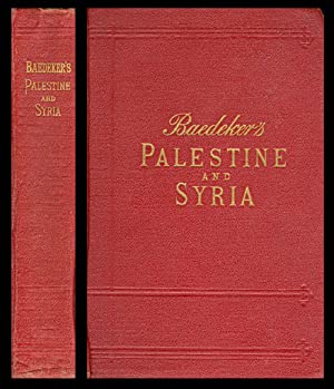 Palestine and Syria, with Routes Through Mesopotamia and Babylonia and the Island of Cyprus: ...