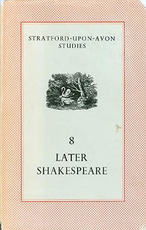 Later Shakespeare (Stratford-Upon-Avon Studies, Volume 8): Brown, John Russell (editor); Harris, ...