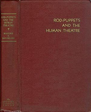 Rod-Puppets and the Human Theatre: Batchelder, Majorie H.