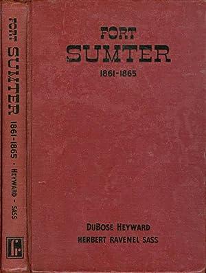 Fort Sumter 1861-1865: Heyward, DuBose; Sass,