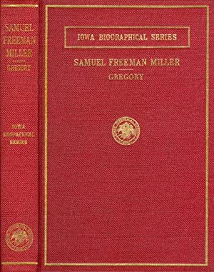 Samuel Freeman Miller : Associate Justice of the Supreme Court of the United States: Gregory, ...