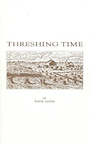 Threshing Time: A Tribute to James Hearst: Lanter, Wayne