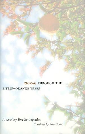 Zigzag Through the Bitter-Orange Trees: Sotiropoulos, Ersi; Green, Peter (translator)