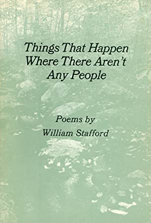 Things That Happen Where There Aren't Any People: Stafford, William