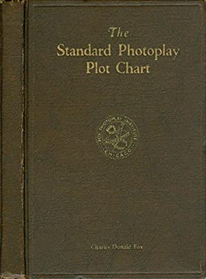 The Standard Photoplay Plot Chart: Fox, Charles Donald