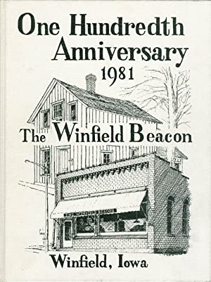 One Hundredth Anniversary of the Winfield Beacon, 1981 (The First Hundred Years): Glenn, Gordon D.;...