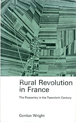 Rural Revolution in France: The Peasantry in the Twentieth Century