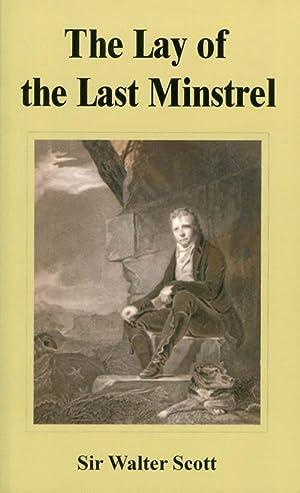 The Lay of the Last Minstrel: Scott, Walter; Rolfe,