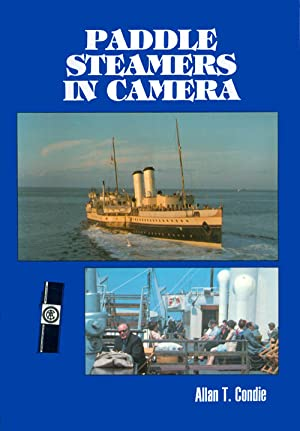 Paddle Steamers in Camera: Condie, Allan T.