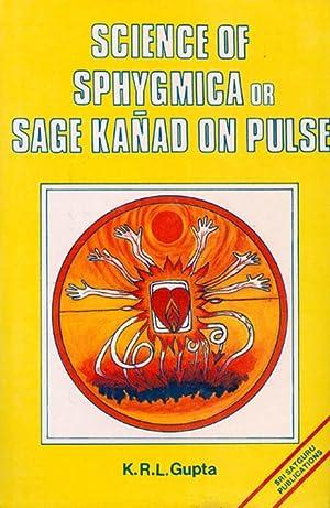 Science of Sphygmica or Sage Kanad on: Gupta, K.R.L.