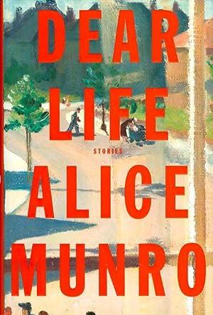 Dear Life: Munro, Alice