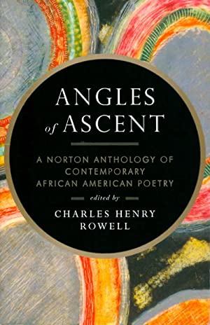 Angles of Ascent: A Norton Anthology of: Rowell, Charles Henry