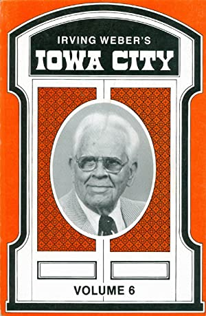 Irving Weber's Iowa City : Volume 6: Weber, Irving