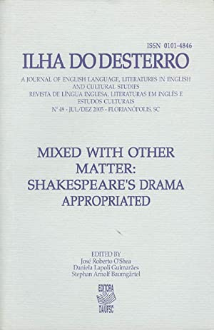 Mixed with Other Matter: Shakespeare's Drama Appropriated: O'Shea, José Roberto;
