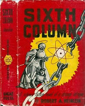 Sixth Column: Heinlein, Robert A.
