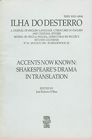 Accents Now Known: Shakespeare's Drama in Translation: O'Shea, José Roberto