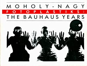 Moholy-Nagy Fotoplastiks: The Bauhaus Years: Cancel, Luis R.