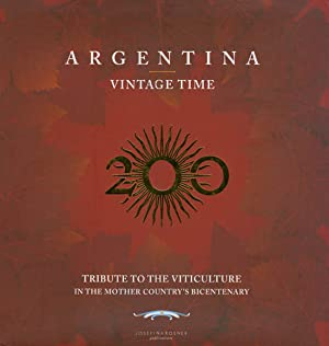 Argentina Vintage Time (Tribute to rhe Viticulture in the Mother Country's Bicentenary)