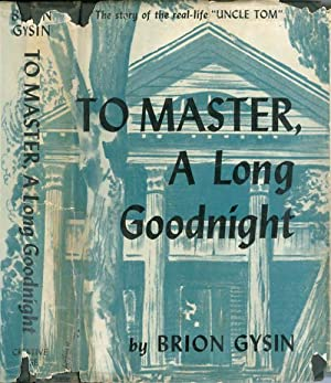 To Master, A Long Goodnight: Gysin, Brion