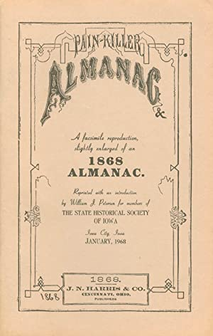 Pain-Killer Almanac and Family Receipt Book: A: Petersen, William J.